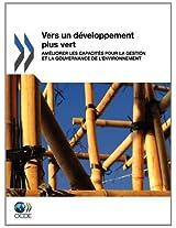 Vers Un Developpement Plus Vert: Ameliorer Les Capacites Pour La Gestion Et La Gouvernance de L'Environnement