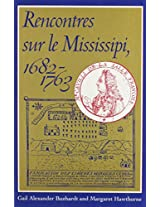 Rencontres sur le Mississipi, 1682-1763 (Eng&French)
