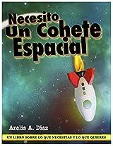 Necesito un Cohete Espacial: Un libro sobre lo que necesitas y lo que quieres. (Serie Valores nº 1) (Spanish Edition)