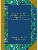 Bidrag Til Den Store Nordiske Krigs Historie Udgivne Af Generalstaben, Volume 1