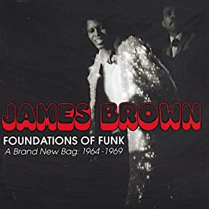 Foundations Of Funk: A Brand New Bag 1964-1969