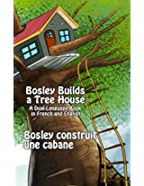 Bosley Builds a Tree House (Bosley construit une cabane) (The Adventures of Bosley Bear t. 4) (French Edition)