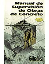 Manual De Supervision De Obras De Concreto/ Supervision Manual of Concrete Works