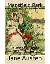 Mansfield-Park - Deutsche Ausgabe - Kommentiert: Deutsche Ausgabe - Kommentiert (German Edition)