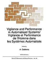 Vigilance and Performance in Automatized Systems/Vigilance et Performance de l'Homme dans les Systèmes Automatisés (Nato Science Series D:)