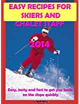 Easy Recipes for Skiers and Chalet Staff 2014