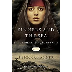 Sinners and the Sea: The Untold Story of Noah's Wife (Thorndike Press Large Print Christian Historical Fiction)