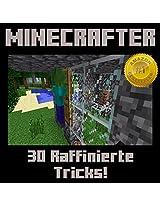 Minecraft: 30 Raffinierte Minecraft Tricks! (German Edition)