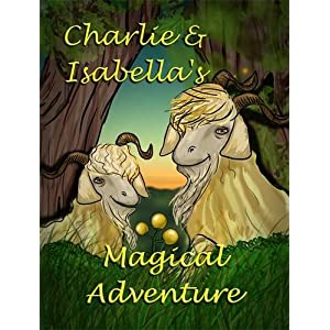 Charlie and Isabella's Magical Adventure (Charlie and Isabella's Magical Adventures)