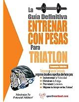 La guía definitiva - Entrenar con pesas para triatlón (Spanish Edition)