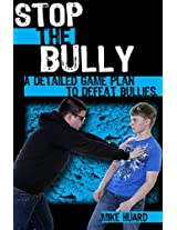 Stop the Bully: A detailed game plan to defeat bullies