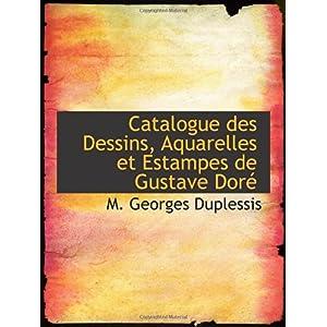 【クリックでお店のこの商品のページへ】Catalogue des Dessins, Aquarelles et Estampes de Gustave Dor- [ペーパーバック]