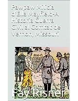 Pawpaw Milicia d'Ella Mayfield-A Historia Guerra Civil al Comtat de Vernon, Missouri (Catalan Edition)