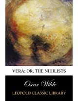Vera; Or, The Nihilists