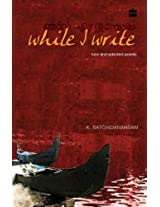 While I Writ: New and Selected Poems