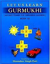 Let Us Learn Gurmukhi - An Early Primer for Gurmukhi Learning - Book 3