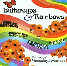 Buttercups & Rainbows: The Songs Of Macauley & Macleod