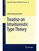 Treatise on Intuitionistic Type Theory: Volume 22 (Logic, Epistemology, and the Unity of Science)