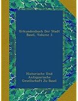 Urkundenbuch Der Stadt Basel, Volume 3