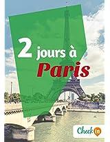 2 jours à Paris: Un guide touristique avec des cartes, des bons plans et les itinéraires indispensables (French Edition)