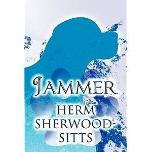 【クリックで詳細表示】Jammer: Herm Sherwood-Sitts: 洋書