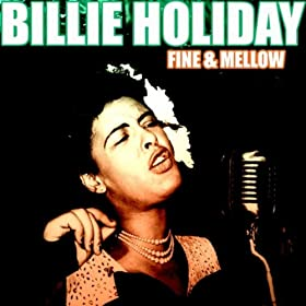 ♪Fine And Mellow/Billie Holiday | 形式: MP3 ダウンロード