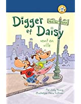 Digger Et Daisy Vont En Ville / Digger and Daisy Go to the City (Digger Et Daisy / Digger and Daisy: on Est Lecteur / I Am a Reader)