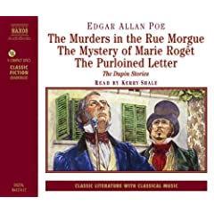 The Murders in the Rue Morgue/the Mystery of Marie Roget/the Purloined Letter: The Dupin Stories (Classic Literature with Classical Music)