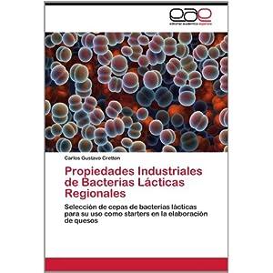 Propiedades Industriales de Bacterias Lacticas Regionales
