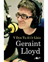Geraint Lloyd: Y Dyn Tu Ol i'r Llais (Welsh Edition)