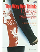 The Way We Think: Chinese View of Life Philosophy