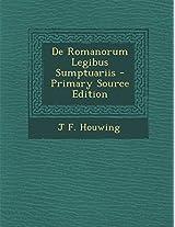 de Romanorum Legibus Sumptuariis - Primary Source Edition