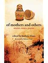 Of Mothers and others - Stories, Essays, Poems