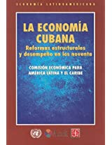 La economia cubana/ The Cuban Economy: Reformas Estructurales Y Desempeno En Los Noventa/ Structural Reforms and Performance in the Nineties: 0 (Seccion de Obras de Economia Latinoamericana)