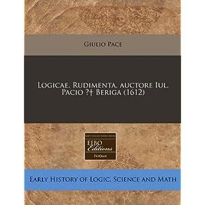 Logicae. Rudimenta, Auctore Iul. Pacio Beriga (1612)