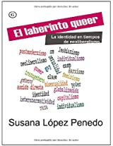 El laberinto queer/ The Queer Labyrinth: La Identidad En Tiempos De Neoliberalismo/ Identity in Times of Neoliberism