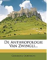 de Anthropologie Van Zwingli...