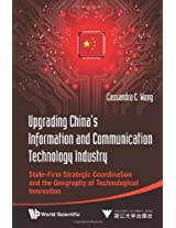 Upgrading Chinas Information and Communication Technology Industry: State - Firm Strategic Coordination