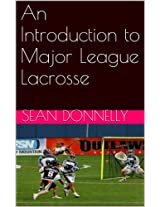 An Introduction to Major League Lacrosse