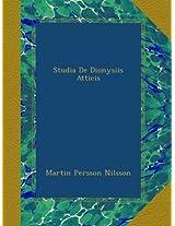 Studia De Dionysiis Atticis