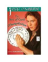 The Art of Card Manipulation Vol. 2