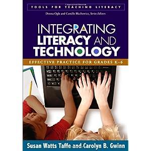【クリックでお店のこの商品のページへ】Integrating Literacy and Technology: Effective Practice for Grades K-6 (Tools for Teaching Literacy): Susan M. Watts-Taffe, Carolyn B. Gwinn: 洋書