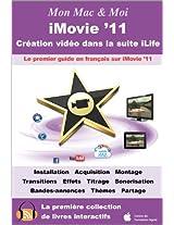 iMovie '11 : Création vidéo dans la suite iLife (Mon Mac & Moi) (French Edition)