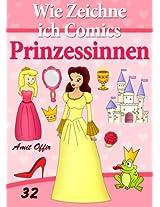 Zeichnen Bücher: Wie Zeichne ich Comics - Prinzessinnen (Zeichnen für Anfänger Bücher 32) (German Edition)