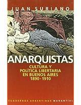 Anarquistas: Cultura y Politica Libertaria en Buenos Aires, 1890-1910 (Cuadernos Argentinos)