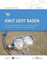Knut geht baden: Wie sich der Handel durch den E-Commerce verändert und was das für Hersteller und Marken bedeutet (German Edition)
