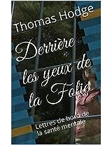 Derrière les yeux de la Folie: Lettres de bord de la santé mentale (French Edition)