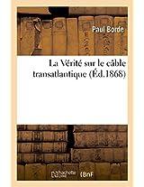 La Verite Sur Le Cable Transatlantique (Savoirs Et Traditions)