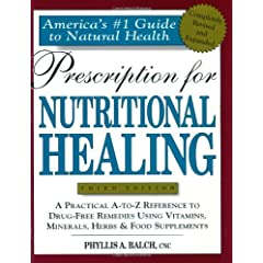 Prescription for Nutritional Healing: Third Edition (Prescription for Nutritional Healing, 3rd ed)