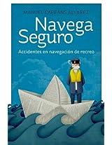 Navega Seguro: Accidentes en navegación de recreo (Spanish Edition)